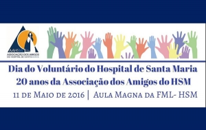 Dia do Voluntário do Hospital de Santa Maria - 20 anos da AAHSM
