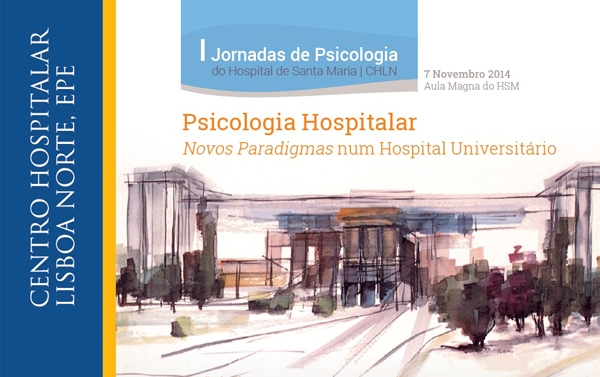 As I Jornadas de Psicologia do Hospital de Santa Maria – CHLN